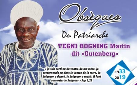 Avis de décès et programme des obsèques du patriarche Tegni BOGNING Martin dit « Gutenberg »