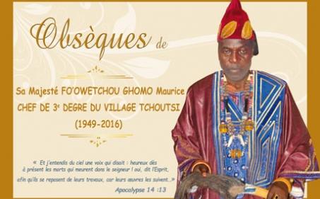 Faire Part et Programme des obsèques de S.M. Fo'o Wetchou GHOMO Maurice, Chef de 3e degré du village Tchoutsi