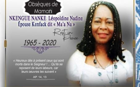Avis de décès et programme des obsèques de Maman NKENGUE NANKE Léopoldine Nadine épse KENFACK dit « Ma'a Na »