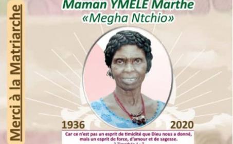 Avis de décès et programme des obsèques de la Matriarche Maman YMELE Marthe, « Megha Ntchio »